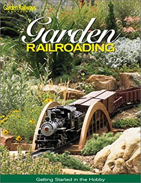 Garden Railroading: Getting Started in the Hobby 9780890243695