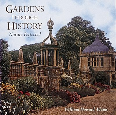 Gardens Through History: Nature Perfected 9780896599192
