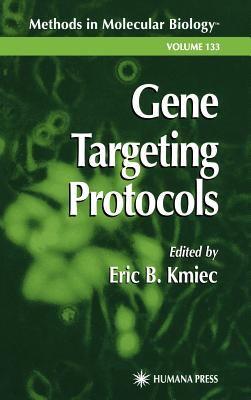 Gene Targeting Protocols 9780896033603