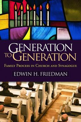 Generation to Generation: Family Process in Church and Synagogue 9780898620597