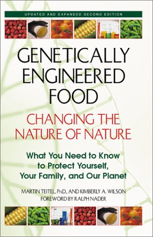 Genetically Engineered Food: Changing the Nature of Nature: What You Need to Know to Protect Yourself, Your Family, and Our Planet 9780892819485