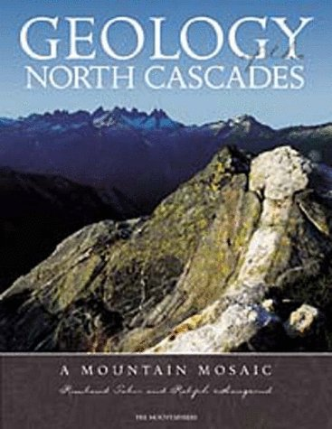 Geology of the North Cascades: A Mountain Mosaic 9780898866230