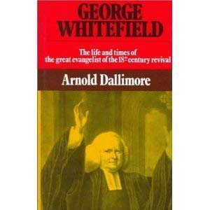 George Whitefield, the Life and Times of the Great Evangelist of the Eighteenth-Century Revival (2 Volumes)