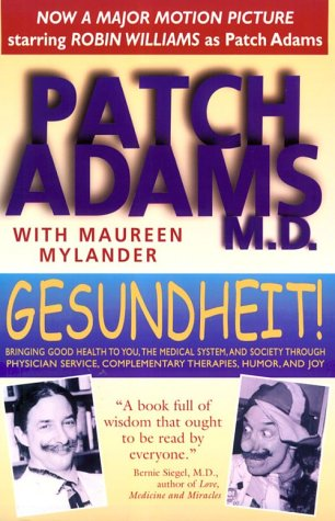 Gesundheit!: Bringing Good Health to You, the Medical System, and Society Through Physician Service, Complementary Therapies, Humor 9780892817818
