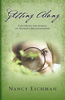 Getting Along: Exploring the Jungle of Women's Relationships 9780892255719