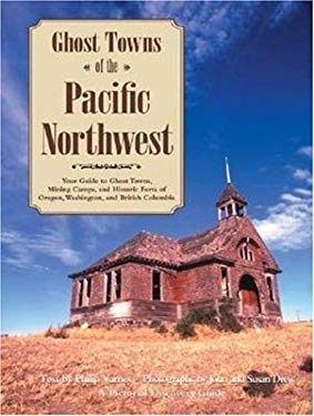 Ghost Towns of the Pacific Northwest 9780896585928