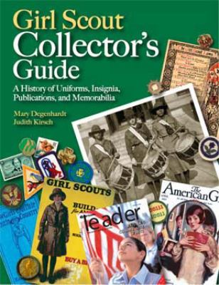 Girl Scout Collectors' Guide: A History of Uniforms, Insignia, Publications, and Memorabilia 9780896725461