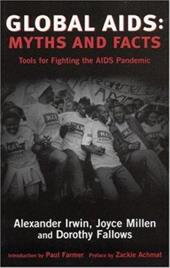 Global AIDS: Myths and Facts: Tools for Fighting the AIDS Pandemic