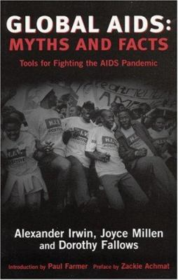 Global AIDS: Myths and Facts: Tools for Fighting the AIDS Pandemic 9780896086739