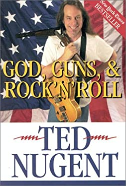 God, Guns, & Rock'n'roll 9780895261731