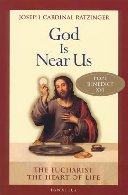 God Is Near Us: The Eucharist, the Heart of Life 9780898709629