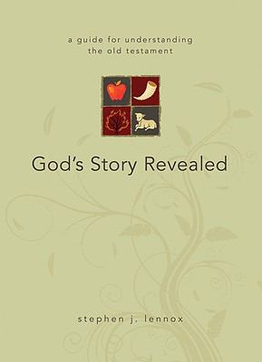 God's Story Revealed: A Guide for Understanding the Old Testament 9780898273779