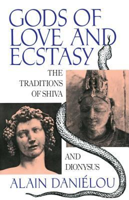Gods of Love and Ecstasy: The Traditions of Shiva and Dionysus 9780892813742