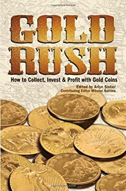 Gold Rush: How to Collect, Invest & Profit with Gold Coins