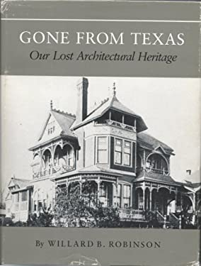 Gone from Texas: Our Lost Architectural Heritage 9780890961063