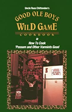 Good Ole Boys Wild Game Cookbook 9780891454168
