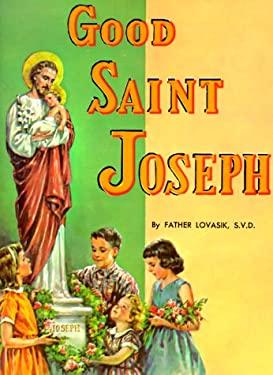 Good Saint Joseph 9780899422831