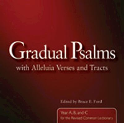 Gradual Psalms with Alleluia Verses and Tracts: Year A, B, and C for the Revised Common Lectionary 9780898695571