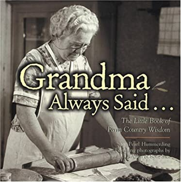 Grandma Always Said...: The Little Book of Farm Country Wisdom 9780896585683
