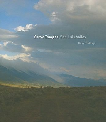 Grave Images: San Luis Valley 9780890135617