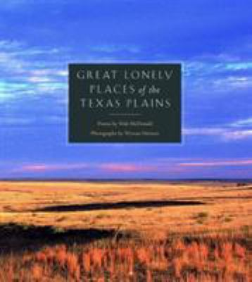 Great Lonely Places of the Texas Plains 9780896725065