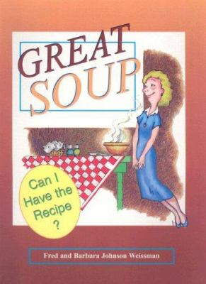 Great Soup: Can I Have the Recipe? 9780898249538