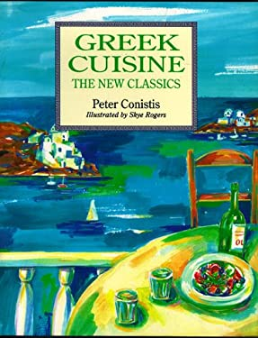 Greek Cuisine - The New Classics 9780898156461