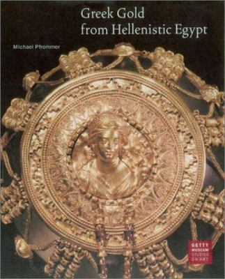 Greek Gold from Hellenistic Egypt 9780892366330