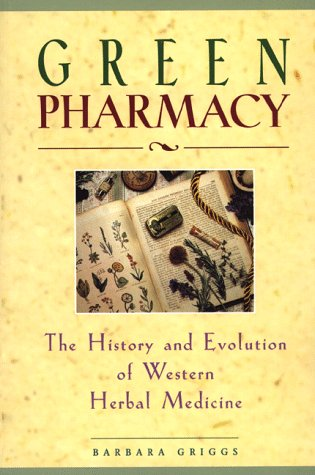 Green Pharmacy: The History and Evolution of Western Herbal Medicine 9780892817276