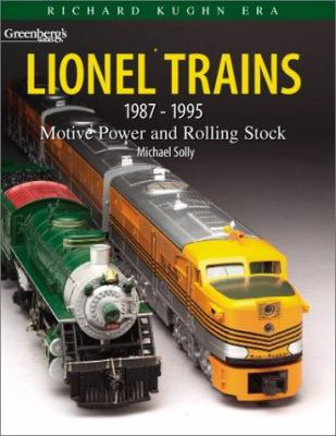 Greenberg's Guide, Lionel Trains 1987-1995: Motive Power and Rolling Stock 9780897785174