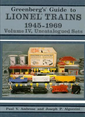 Greenberg's Guide to Lionel Trains, 1945-1969: Uncatalogued Sets 9780897782876