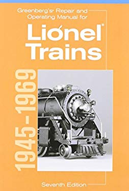 Greenberg's Repair and Operating Manual for Lionel Trains, 1945-1969: 1945-1969 9780897784559
