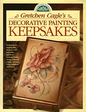 Gretchen Cagle's Decorative Painting Keepsakes 9780891348351