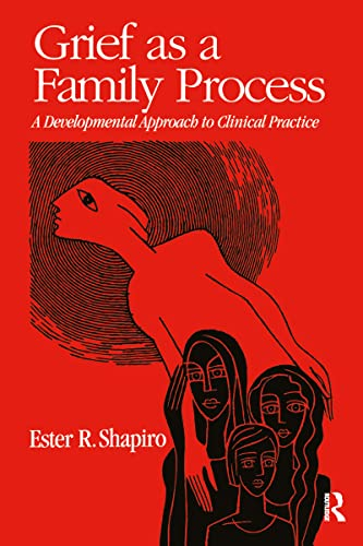 Grief as a Family Process: A Developmental Approach to Clinical Practice 9780898621969