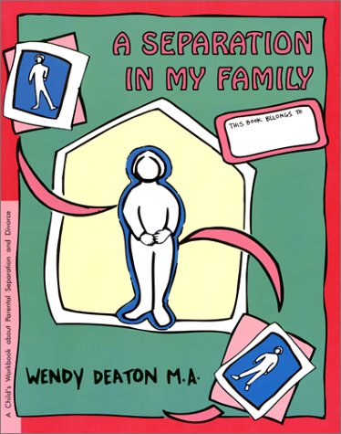 Grow: A Separation in My Family: A Child's Workbook about Parental Separation and Divorce 9780897931519