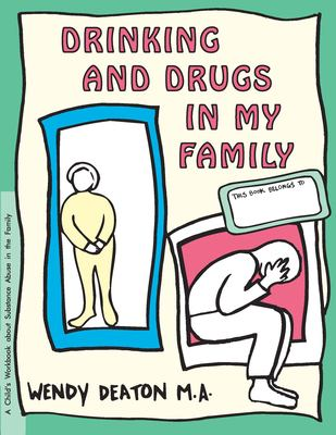 Grow: Drinking and Drugs in My Family: A Child's Workbook about Substance Abuse in the Family 9780897931526