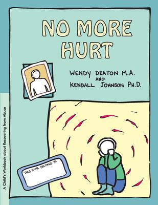 Grow: No More Hurt: A Child's Workbook about Recovering from Abuse 9780897930833