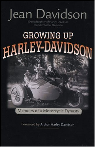 Growing Up Harley-Davidson: Memoirs of a Motorcycle Dynasty 9780896585690