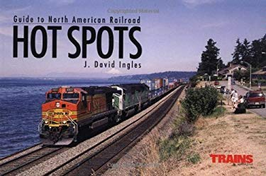 Guide to North American Railroad Hot Spots 9780890243732