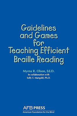 Guidelines and Games for Teaching Efficient Braille Reading 9780891281054