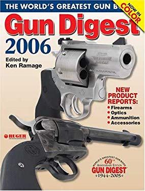 Gun Digest 2006: The World's Greatest Gun Book 9780896891685