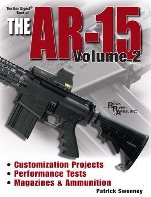 Gun Digest Book of the AR-15, Volume 2 9780896894747