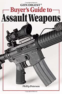 Gun Digest Buyer's Guide to Assault Weapons 9780896896802