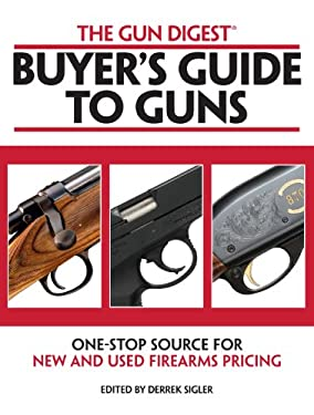 Gun Digest Buyers' Guide to Guns 9780896898448