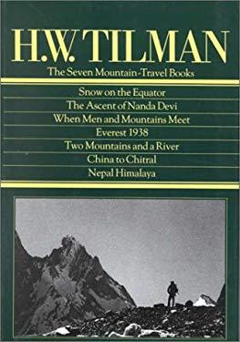 H.W. Tilman: The Seven Mountain Travel Books 9780898865387
