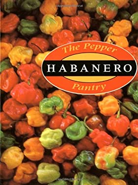 The Pepper Pantry: Habanero 9780890878279