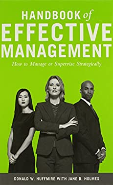 Handbook of Effective Management: How to Manage or Supervise Strategically 9780899309231