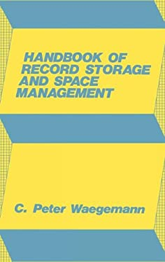 Handbook of Record Storage and Space Management. 9780899300177