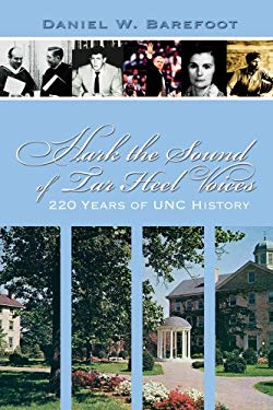Hark the Sound of Tar Heel Voices: 220 Years of UNC History 9780895873651
