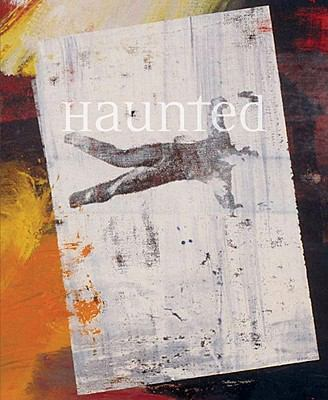Haunted: Contemporary Photography, Video, Performance 9780892073986